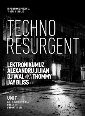 Techno Resurgent @ UNIT (Sibiu) 01.07.2011