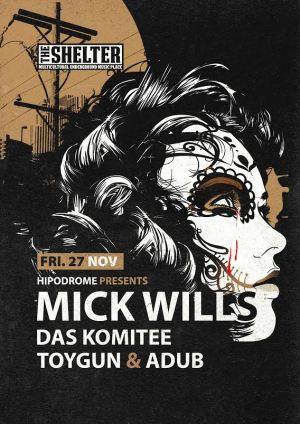 Hipodrome presents Mick Wills @ The Shelter (Cluj-Napoca) 27.11.2015