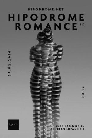 Hipodrome Romance #2 @ BURR (Sibiu) 27.02.2016